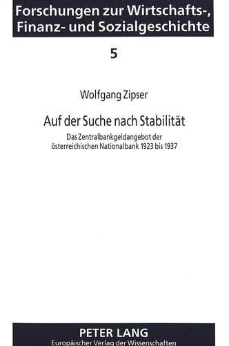 9783631484883: Auf der Suche nach Stabilität: Das Zentralbankgeldangebot der österreichischen Nationalbank 1923 bis 1937 (Forschungen zur Wirtschafts-, Finanz- und Sozialgeschichte) (German Edition)