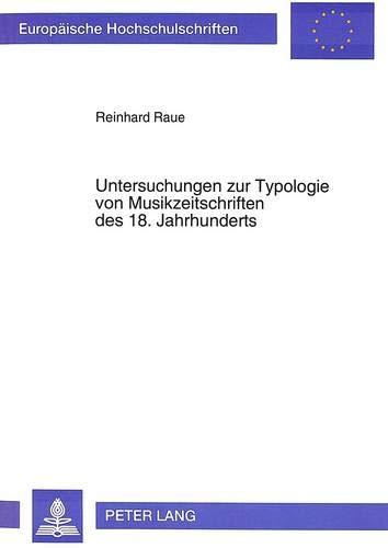 Untersuchungen zur Typologie von Musikzeitschriften des 18. Jahrhunderts: Reinhard Raue