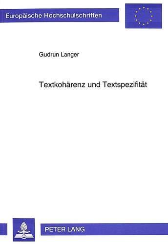 Textkohärenz und Textspezifität Textgrammatische Untersuchung zu den Gebrauchstextsorten ...