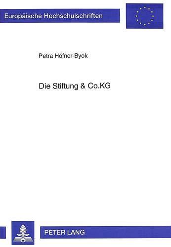 9783631485538: Die Stiftung & Co.KG (Europaeische Hochschulschriften / European University Studie)