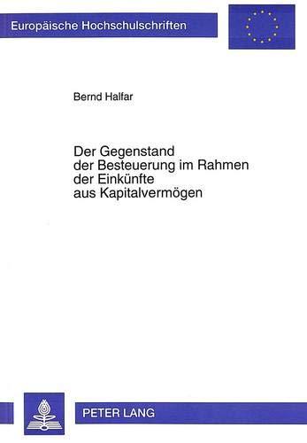 Der Gegenstand der Besteuerung im Rahmen der Einkünfte aus Kapitalvermögen: Halfar, Bernd