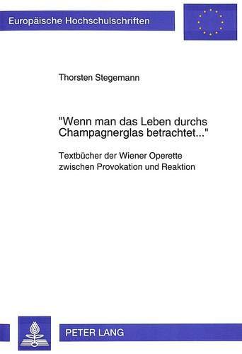 Wenn man das Leben durchs Champagnerglas betrachtet.': Thorsten Stegemann
