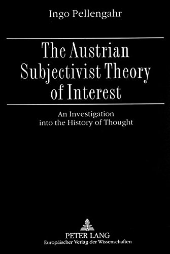 Austrian Subjectivist Theory of Interest: Ingo Pellengahr