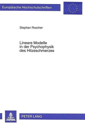 Lineare Modelle in Der Psychophysik Des Hitzeschmerzes (Paperback): Stephan Roscher