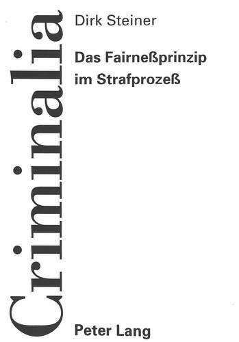 Das Fairneßprinzip im Strafprozeß: Steiner, Dirk