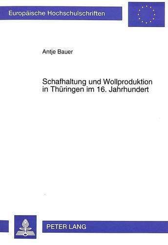 Schafhaltung und Wollproduktion in Thüringen im 16. Jahrhundert: Antje Bauer