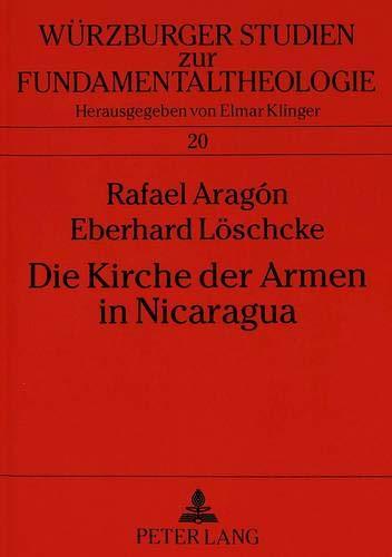 Die Kirche der Armen in Nicaragua Geschichte und Perspektiven: Aragón, Rafael / Löschcke, Eberhard