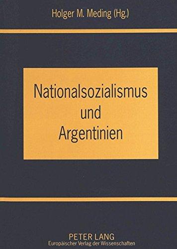 Nationalsozialismus und Argentinien: Holger M. Meding