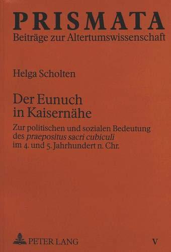 9783631486931: Der Eunuch in Kaisernähe: Zur politischen und sozialen Bedeutung des