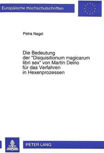 Die Bedeutung der 'Disquisitionum magicarum libri sex' von Martin Delrio für das ...