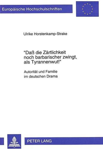 Daß die Zärtlichkeit noch barbarischer zwingt, als Tyrannenwut¿': Ulrike ...