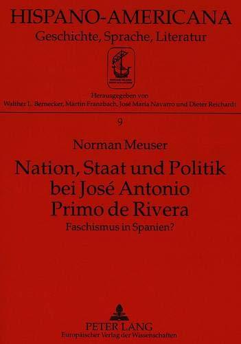 9783631487730: Nation, Staat und Politik bei José Antonio Primo de Rivera: Faschismus in Spanien? (Hispano-Americana)