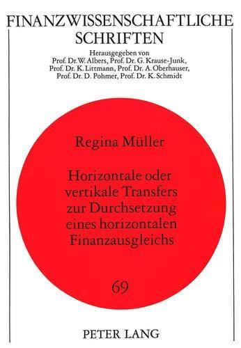 Horizontale oder vertikale Transfers zur Durchsetzung eines horizontalen Finanzausgleichs: Müller, ...