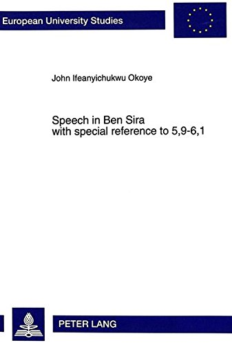 Speech in Ben Sira with special reference to 5,9-6,1: OKOYE JOHN I.