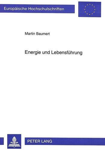 Energie und Lebensführung: Baumert, Martin