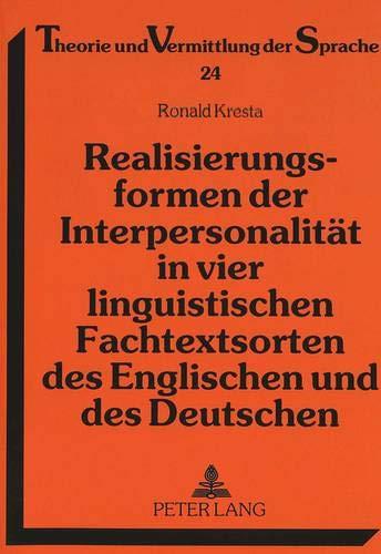 Realisierungsformen der Interpersonalität in vier linguistischen Fachtextsorten des Englischen...