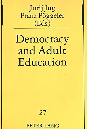 Democracy and Adult Education. Ideological Changes and Educational Consequences. (= Studien zur P...