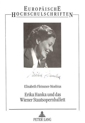 Erika Hanka und das Wiener Staatsopernballett Ein Abschnitt der österreichischen ...