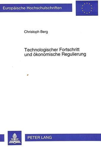 Technologischer Fortschritt und ökonomische Regulierung: Christoph Berg