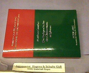 9783631492697: Die Frühgeschichte des Christentums in Ephesus (Arbeiten zur Religion und Geschichte des Urchristentums)