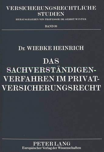 Das Sachverständigenverfahren im Privatversicherungsrecht: Heinrich, Wiebke