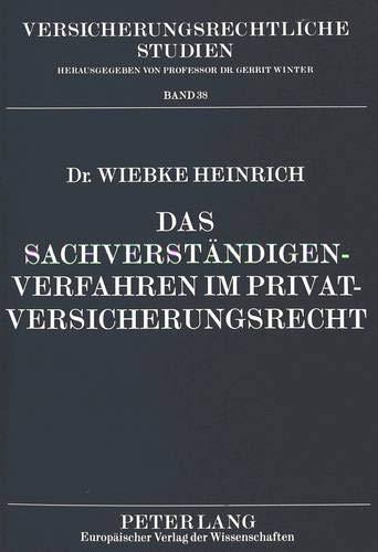 Das Sachverständigenverfahren im Privatversicherungsrecht: Wiebke Heinrich