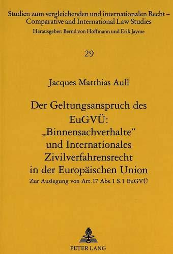 Der Geltungsanspruch des EuGVÜ: «Binnensachverhalte» und Internationales ...