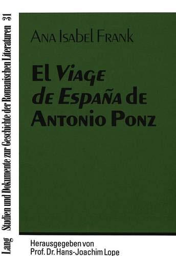 9783631494066: El Viage de España de Antonio Ponz: Espíritu ilustrado y aspectos de modernidad (Studien und Dokumente zur Geschichte der Romanischen Literaturen)