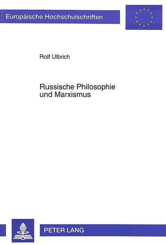 Russische Philosophie und Marxismus: Ulbrich, Rolf