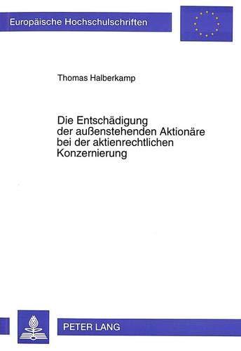 Die Entschädigung der außenstehenden Aktionäre bei der aktienrechtlichen ...