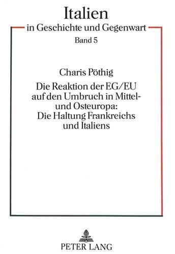 Die Reaktion der EG/EU auf den Umbruch in Mittel- und Osteuropa:- Die Haltung Frankreichs und ...