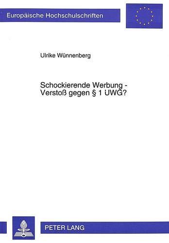 Schockierende Werbung - Verstoß gegen § 1 UWG?: Ulrike Wünnenberg