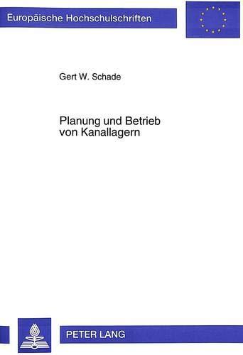 Planung und Betrieb von Kanallagern: Schade, Gert
