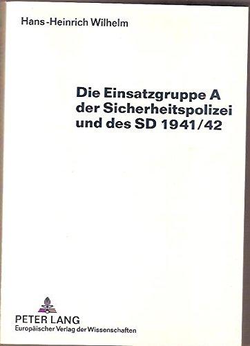 9783631496404: Die Einsatzgruppe A der Sicherheitspolizei und des SD 1941/42 (German Edition)