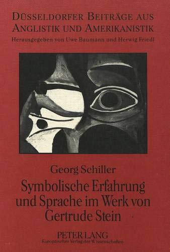 9783631497319: Symbolische Erfahrung und Sprache im Werk von Gertrude Stein (Düsseldorfer Beiträge aus Anglistik und Amerikanistik)
