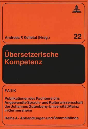 Übersetzerische Kompetenz Beiträge zur universitären Übersetzerausbildung in ...