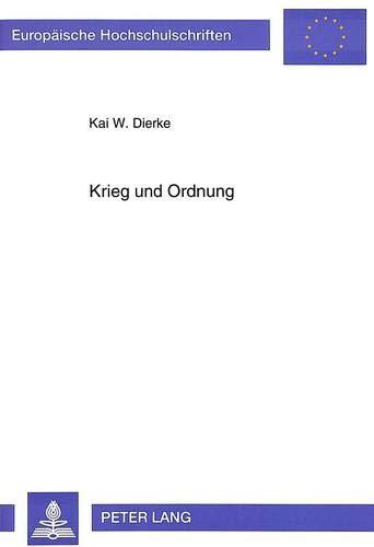 Krieg und Ordnung Eine Studie über regionale Kriege und regionale Ordnung am Beispiel des ...
