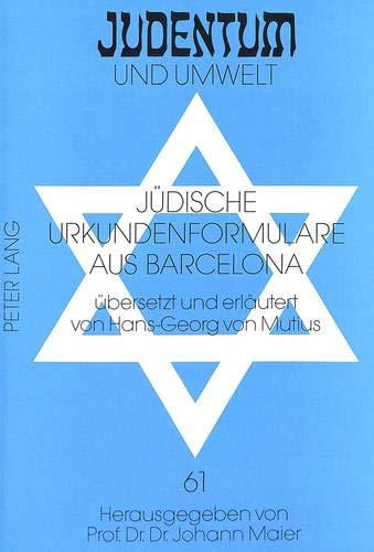 Jüdische Urkundenformulare aus Barcelona Übersetzt und erläutert von Hans-Georg von ...