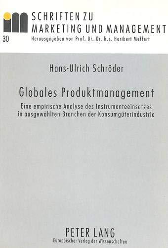 9783631499092: Globales Produktmanagement. Eine empirische Analyse des Instrumenteeinsatzes in ausgew�hlten Branchen der Konsumg�terindustrie