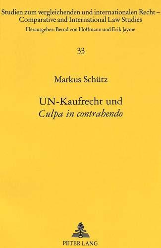 UN-Kaufrecht und «Culpa in contrahendo» (Studien zum vergleichenden und internationalen...