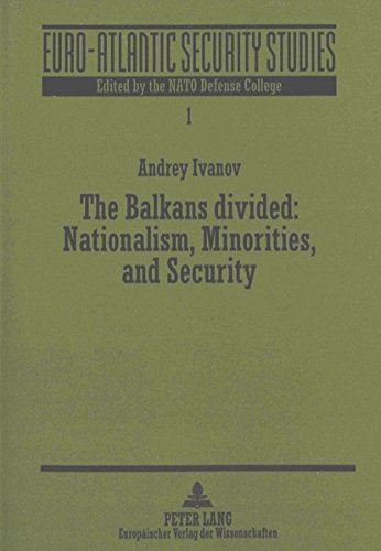 The Balkans Divided: Nationalism, Minoroties, and Security