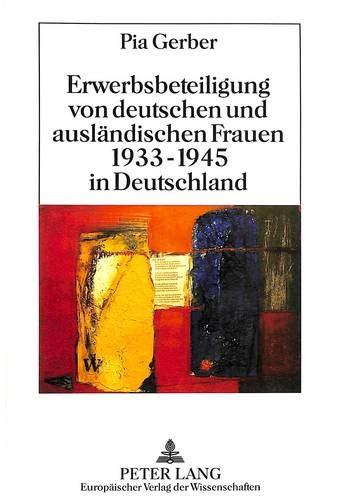 Erwerbsbeteiligung von deutschen und ausländischen Frauen 1933-1945 in Deutschland ...