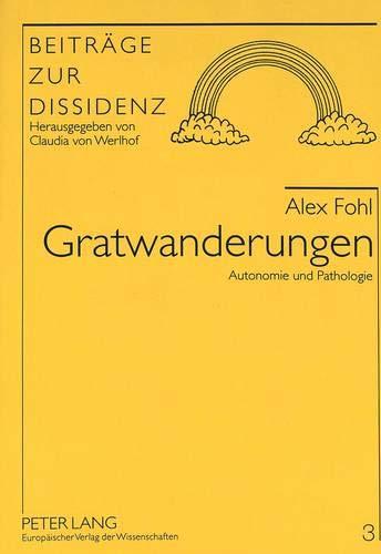Gratwanderungen Autonomie und Pathologie: Fohl, Alex