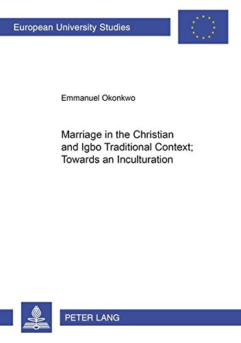 9783631500781: Marriage in the Christian and Igbo Traditional Context: Towards an Inculturation (Europäische Hochschulschriften / European University Studies / Publications Universitaires Européennes)