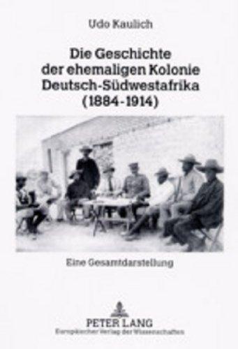 9783631501962: Die Geschichte Der Ehemaligen Kolonie Deutsch-Sudwestafrika (1884-1914): Eine Gesamtdarstellung 2. Korrigierte Und Erganzte Auxflage