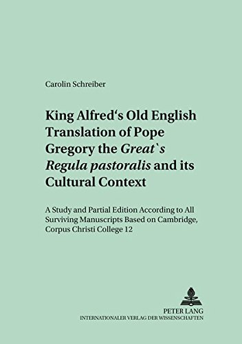 9783631502259: King Alfred's Old English Translation of Pope Gregory the Great's «Regula pastoralis» and its Cultural Context: A Study and Partial Edition According ... College 12 (Münchener Universitätsschriften)