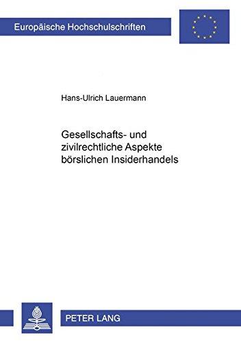 Gesellschafts- und zivilrechtliche Aspekte börslichen Insiderhandels: Lauermann, Hans-Ulrich