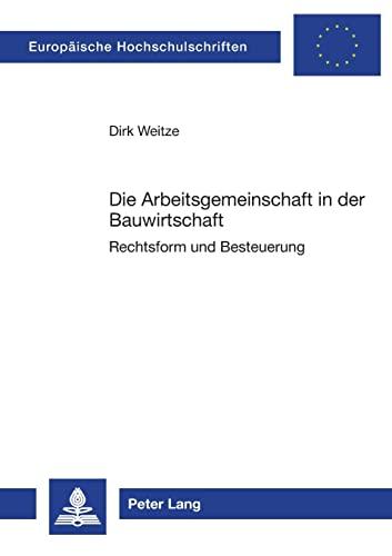 9783631502532: Die Arbeitsgemeinschaft in der Bauwirtschaft: Rechtsform und Besteuerung (Europäische Hochschulschriften / European University Studies / Publications Universitaires Européennes) (German Edition)