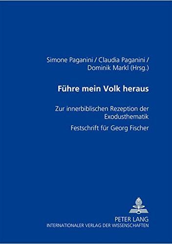 9783631502631: Führe mein Volk heraus: Zur innerbiblischen Rezeption der Exodusthematik- Festschrift für Georg Fischer (English and German Edition)