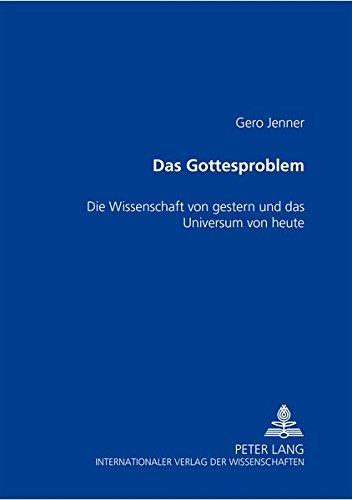 9783631503386: Das Gottesproblem: Die Wissenschaft Von Gestern Und Das Universum Von Heute